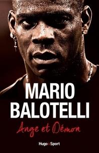 Mathieu Faure - Mario Balotelli - Ange et démon.