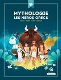 Mathieu Ferret et Patricia Crété - Mythologie, les héros grecs - Hélène, Thésée, Ulysse, Hercule.