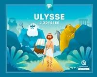 Mathieu Ferret et Patricia Crété - Ulysse - L'Odyssée.