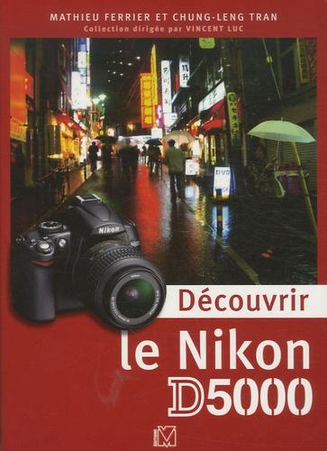 Mathieu Ferrier et Chung-Leng Tran - Découvrir le Nikon D5000.