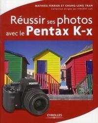Mathieu Ferrier et Chung-Leng Tran - Réussir ses photos avec le pentax K-x.