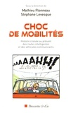 Mathieu Flonneau et Stéphane Levesque - Choc de mobilités - Histoire croisée au présent des routes intelligentes et des véhicules communicants.