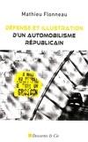 Mathieu Flonneau - Défense et illustration d'un automobilisme républicain - Essais libres.