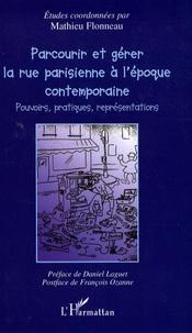Parcourir et gérer la rue parisienne à lépoque contemporaine - Pouvoirs, pratiques et représentations.pdf