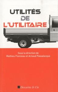 Mathieu Flonneau et Arnaud Passalacqua - Utilités de l'utilitaire - Aperçu réaliste des services automobiles.