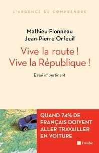 Mathieu Flonneau et Jean-Pierre Orfeuil - Vive la route ! Vive la République ! - Essai impertinent.