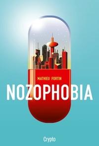 Mathieu Fortin - Nozophobia.