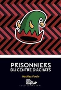 Mathieu Fortin et Baptiste Cazin - Prisonniers du centre d'achats.