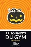 Mathieu Fortin - Prisonniers du gym.