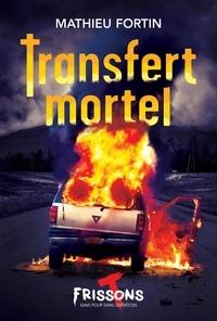 Mathieu Fortin - Transfert mortel.