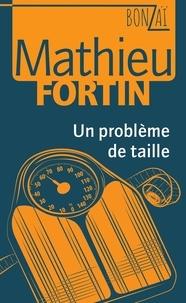 Mathieu Fortin - Bonzaï  : Un problème de taille.