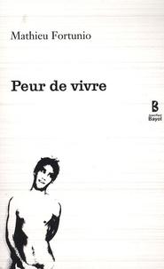Mathieu Fortunio - Peur de vivre.