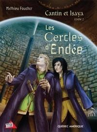 Mathieu Foucher - Cantin et Isaya  : Cantin et Isaya Tome 2 - Les Cercles d'Endée.