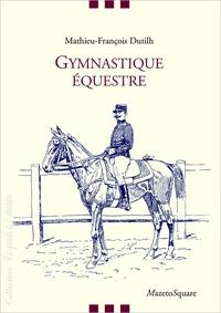 Mathieu-François Dutilh - Gymnastique équestre.