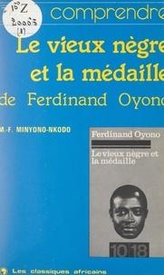 Mathieu-François Minyono-Nkodo - Le vieux nègre et la médaille, de Ferdinand Oyono.