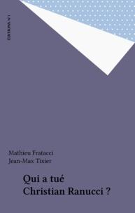 Mathieu Fratacci et Jean-Max Tixier - Qui a tué Christian Ranucci ?.