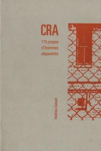 Mathieu Gabard - CRA - 115 propos d'hommes séquestrés.