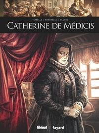 Mathieu Gabella et Paolo Martinello - Catherine de Médicis.