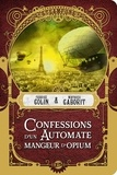 Mathieu Gaborit et Fabrice Colin - Confessions d'un automate mangeur d'opium.