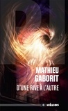 Mathieu Gaborit - D'une rive à l'autre.
