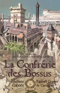 Mathieu Gaborit et Raphaël Granier de Cassagnac - La confrérie des bossus - Edition anniversaire 20 ans.