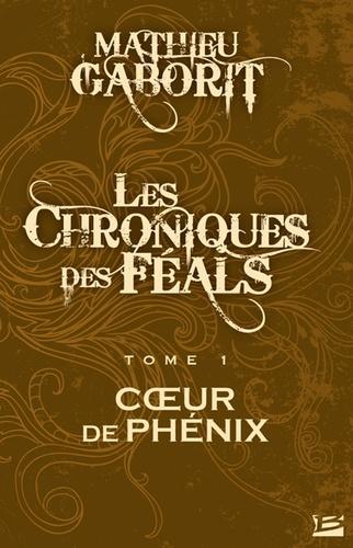 Les chroniques des Féals Tome 1 : Coeur de Phénix