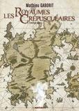 Mathieu Gaborit - Les royaumes crépusculaires - Intégrale.