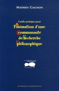 Mathieu Gagnon - Guide pratique pour l'animation d'une communauté de recherche philosophique.