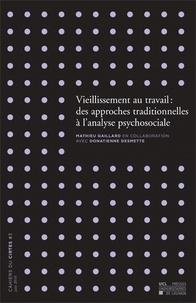 Mathieu Gaillard et Donatienne Desmette - Vieillissement au travail : des approches traditionnelles à l'analyse psychosociale.