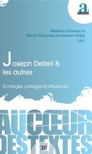 Mathieu Gimenez et Marie-Françoise Lemonnier-Delpy - Joseph Delteil & les autres - Echanges, partages et influences.