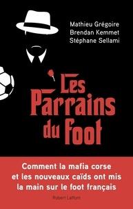 Mathieu Grégoire et Brendan Kemmet - Les parrains du foot.