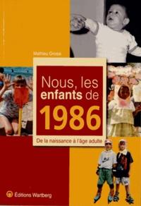 Téléchargez Google Books en ligne Nous, les enfants de 1986 par Mathieu Grossi PDB