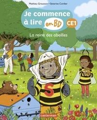 Mathieu Grousson et Séverine Cordier - Je commence à lire en BD - CE1  : La reine des abeilles.