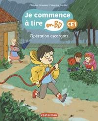 Mathieu Grousson et Séverine Cordier - Je commence à lire en BD - CE1  : Opération escargots.