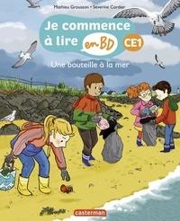 Mathieu Grousson et Séverine Cordier - Je commence à lire en BD - CE1  : Une bouteille à la mer.