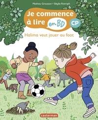 Mathieu Grousson et Sibylle Ristroph - Je commence à lire en BD - CP  : Halima veut jouer au foot.
