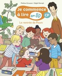 Mathieu Grousson et Sibylle Ristroph - Je commence à lire en BD - CP  : La rentrée de Poum.