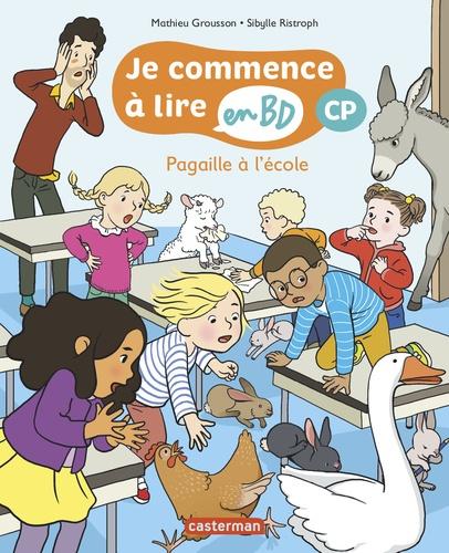 Je commence à lire en BD - CP  Pagaille à l'école