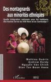 Mathieu Guérin et Andrew Hardy - Des montagnards aux minorités ethniques - Quelle intégration nationale pour les habitants des hautes terres du Viêt Nam et du Cambodge ?.