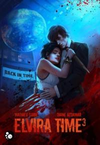 Mathieu Guibé - Elvira Time, tome 3 : back in time.