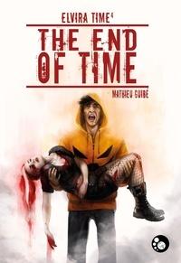 Mathieu Guibé - Elvira Time, tome 4 : The End of Time.