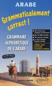 Mathieu Guidère - Grammaticalement correct ! - Grammaire alphabétique de l'arabe.