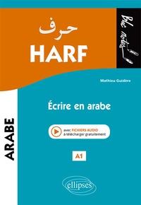 Mathieu Guidère - Harf A1 - Ecrire en arabe.