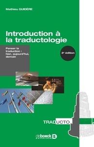 Mathieu Guidère - Introduction à la traductologie - Penser la traduction : hier, aujourd'hui, demain.