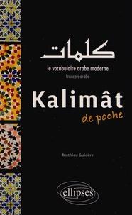 Mathieu Guidère - Kalimât de poche - Le vocabulaire arabe moderne français-arabe.