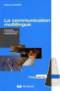 Mathieu Guidère - La communication multilingue - Traduction commerciale et institutionnelle.