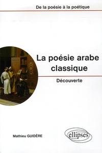 Mathieu Guidère - La poésie arabe classique.