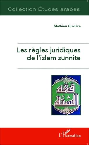 Mathieu Guidère - Les règles juridiques de l'islam sunnite.