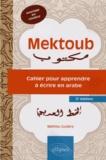 Mathieu Guidère - Mektoub - Cahier pour apprendre à écrire en arabe.