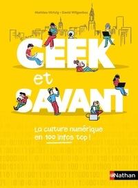Mathieu Hirtzig et David Wilgenbus - Geek et savant - Toute la culture numérique en un clic !.
